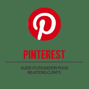 Pinterest : Guide d'utilisation pour relations clients