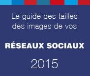 Réseaux Sociaux: Le guide des tailles des images