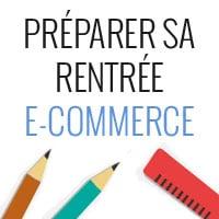 Préparez votre site e-commerce pour la rentrée 2015