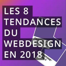 Les 8 grandes tendances du WebDesign en 2018