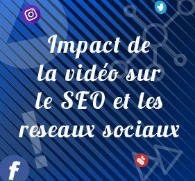 Comment la vidéo a-t-elle augmenté son influence dans le domaine du webmarketing