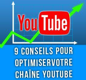 9 conseils pour optimiser votre chaîne YouTube