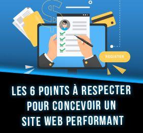 Les 6 points à respecter pour concevoir un site web performant