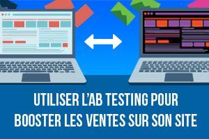 Utiliser l'AB Testing pour booster les ventes sur son site